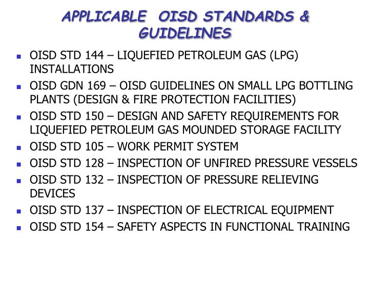 APPLICABLE  OISD STANDARDS & GUIDELINES