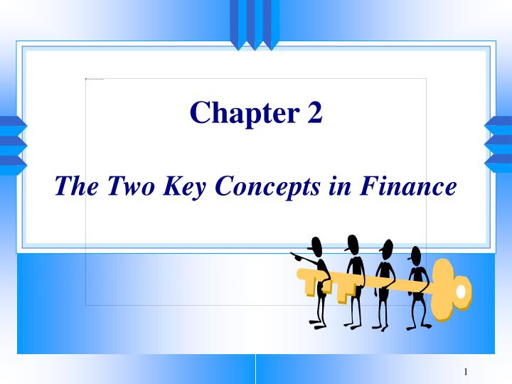 Chapter 2 the two key concepts in finance