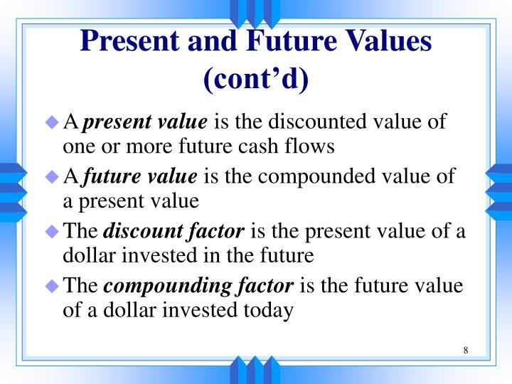 Present and Future Values (cont'd)
