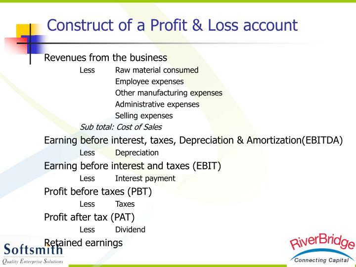 Construct of a Profit & Loss account