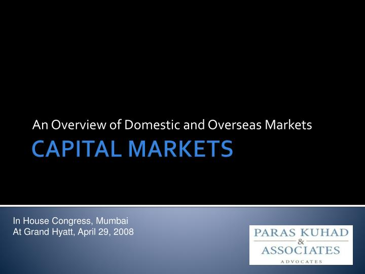 An overview of domestic and overseas markets
