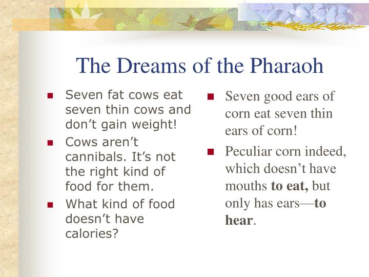 Seven fat cows eat seven thin cows and don't gain weight!