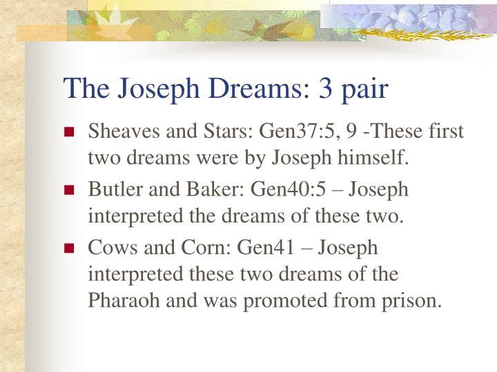 The Joseph Dreams: 3 pair