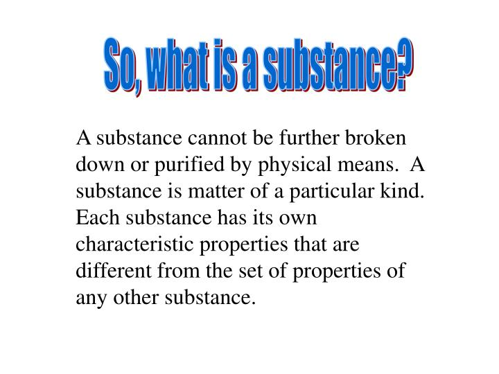 So, what is a substance?