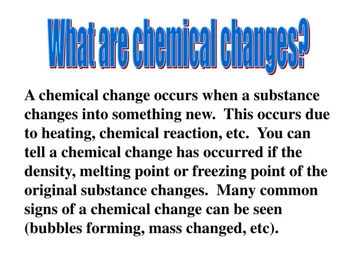 What are chemical changes?
