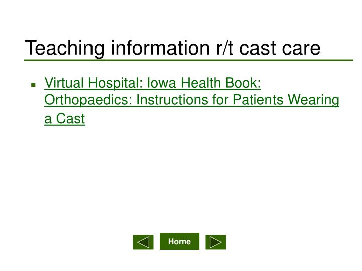 Teaching information r/t cast care