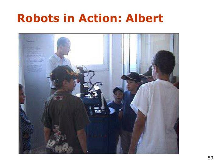 Robots in Action: Albert