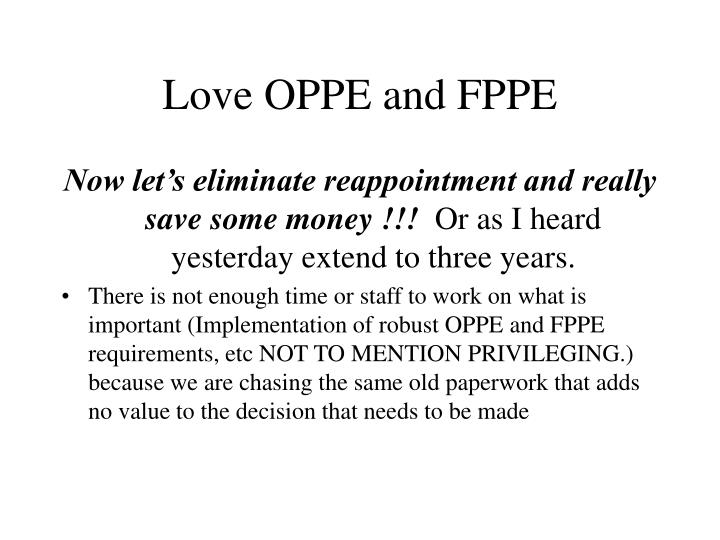 Love OPPE and FPPE