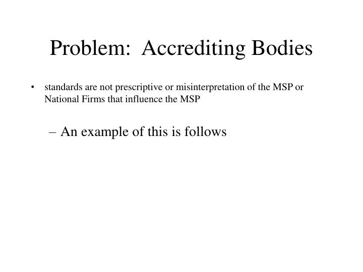 Problem:  Accrediting Bodies