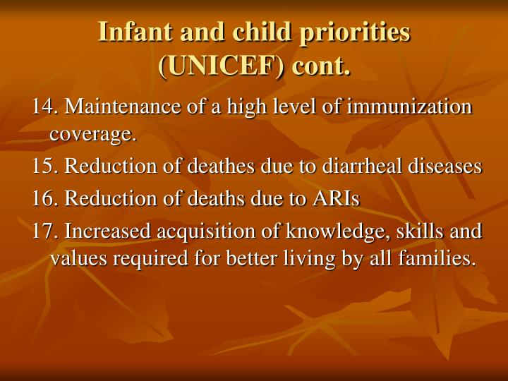 Infant and child priorities (UNICEF) cont.