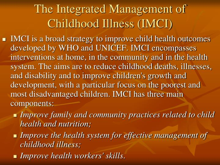 The Integrated Management of Childhood Illness (IMCI)