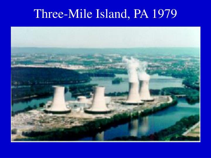 Three-Mile Island, PA 1979