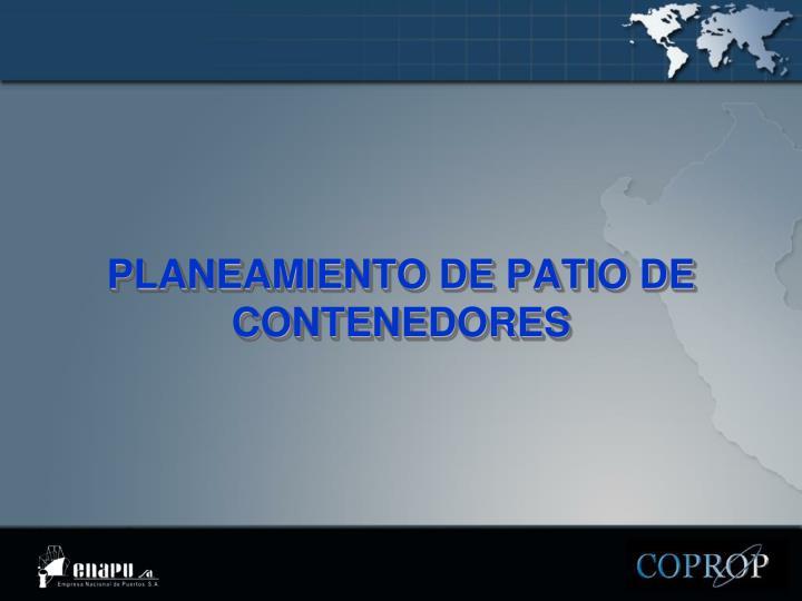 PLANEAMIENTO DE PATIO DE CONTENEDORES