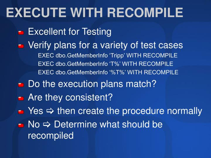 EXECUTE WITH RECOMPILE