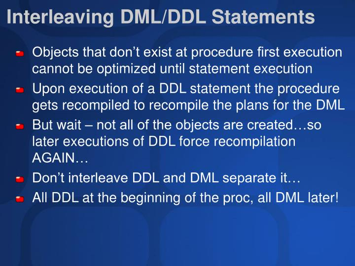 Interleaving DML/DDL Statements