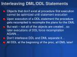 interleaving dml ddl statements