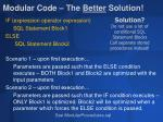 modular code the better solution