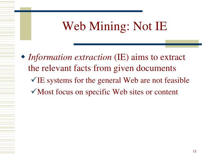 Web Mining: Not IE