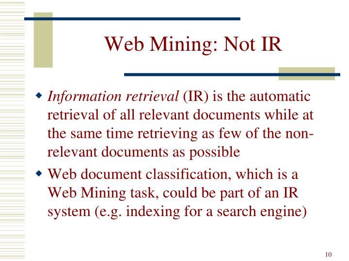 Web Mining: Not IR