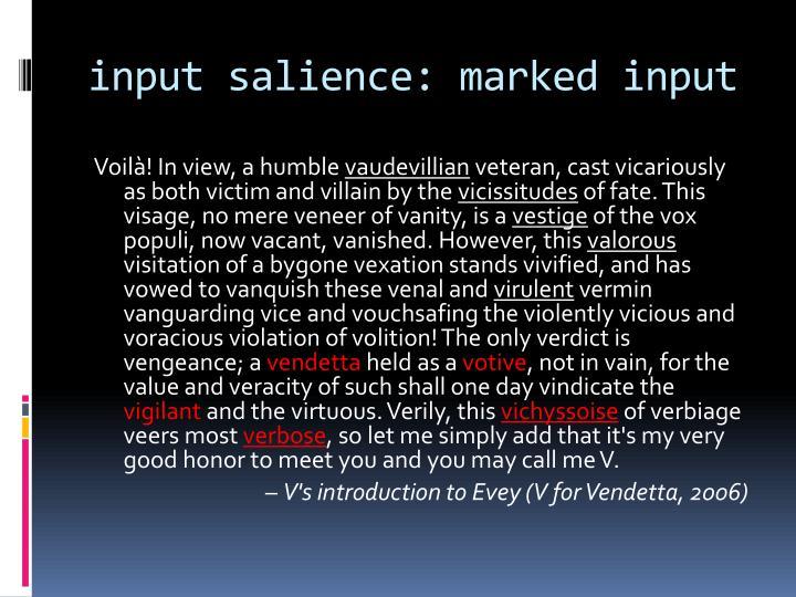 input salience: marked input