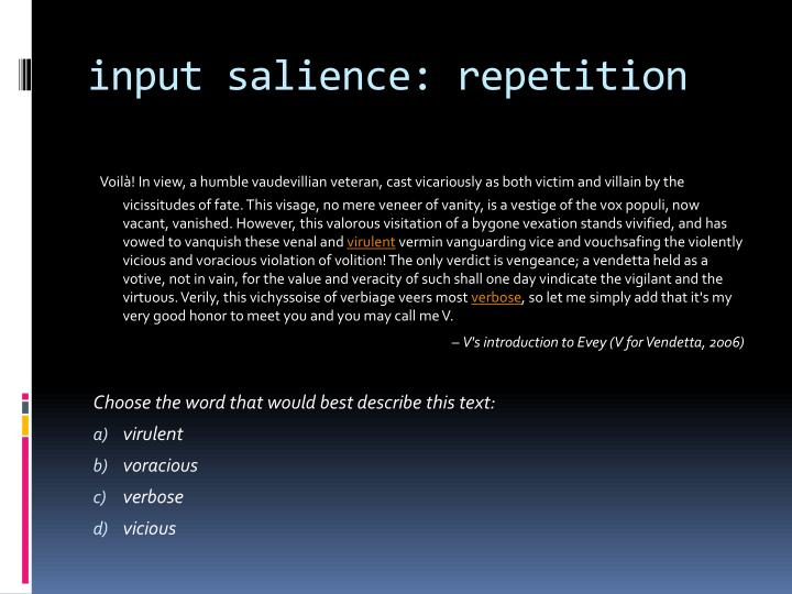 input salience: repetition