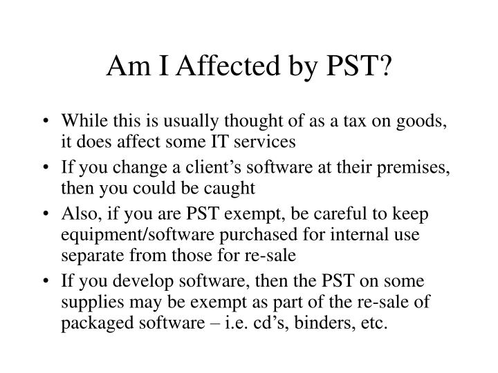 Am I Affected by PST?