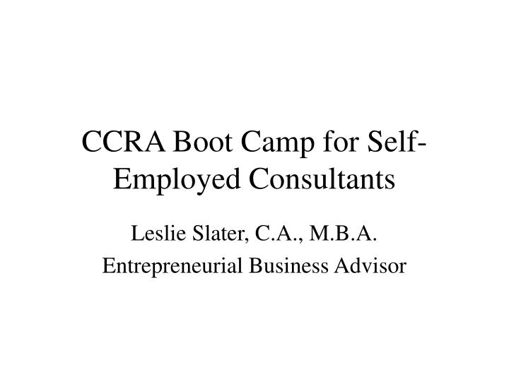 ccra boot camp for self employed consultants