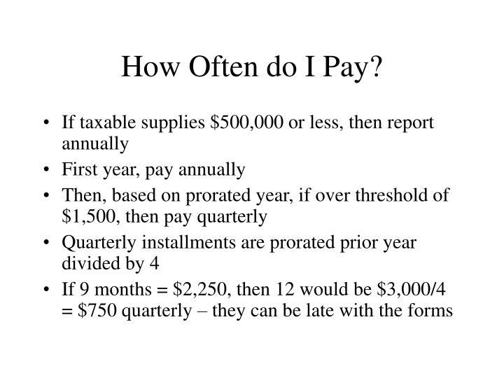 How Often do I Pay?