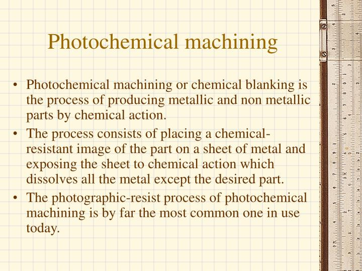 Photochemical machining