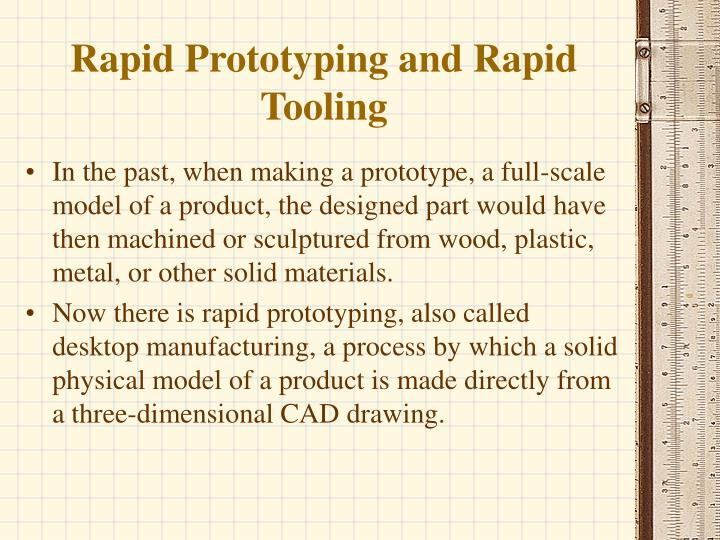 Rapid Prototyping and Rapid Tooling