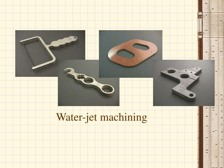 Water-jet machining