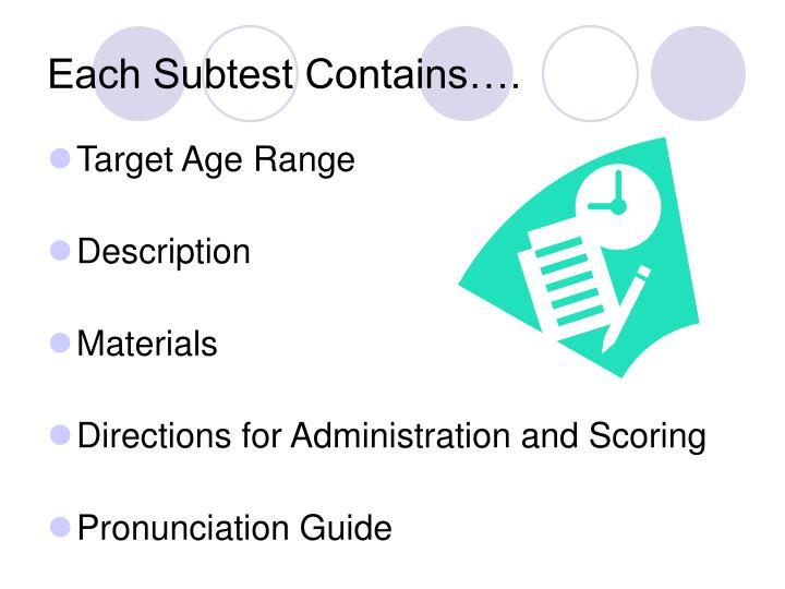 Each Subtest Contains….