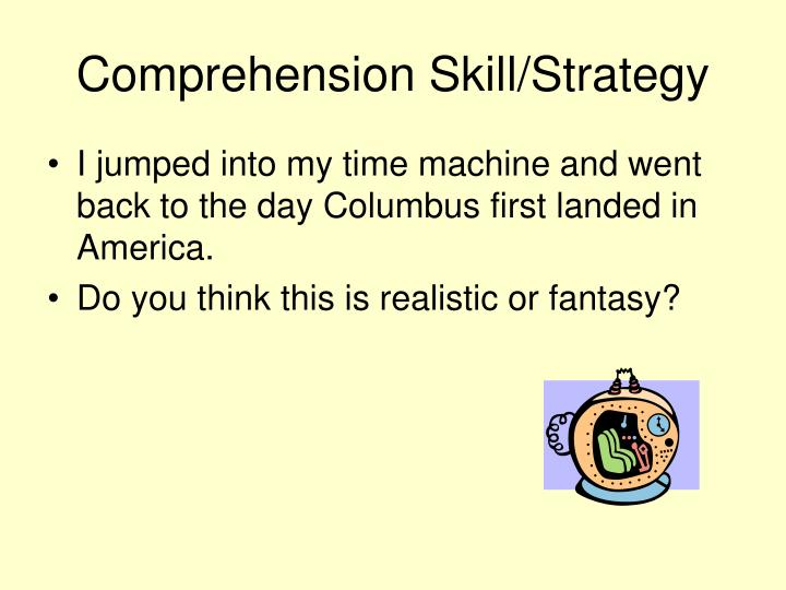 Comprehension Skill/Strategy