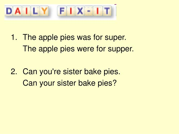 The apple pies was for super.