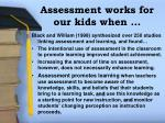 assessment works for our kids when