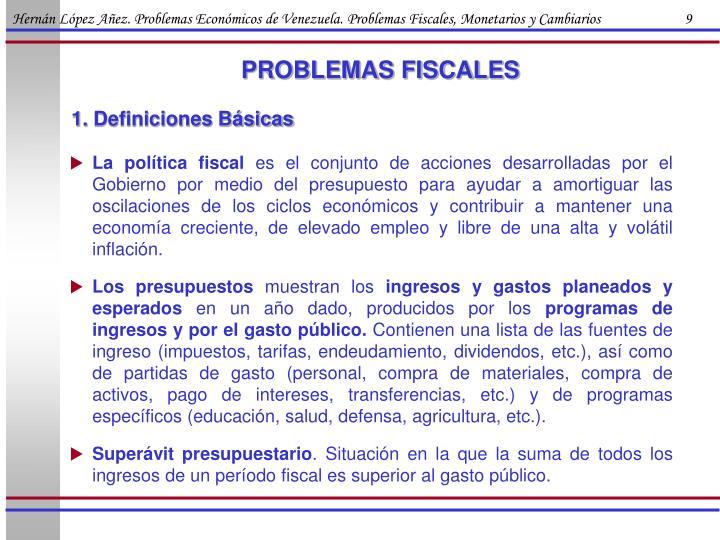 Hernán López Añez. Problemas Económicos de Venezuela. Problemas Fiscales, Monetarios y Cambiarios                        9