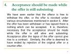 4 acceptance should be made while the offer is still subsisting