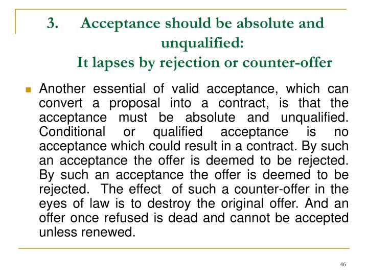 Acceptance should be absolute and unqualified: