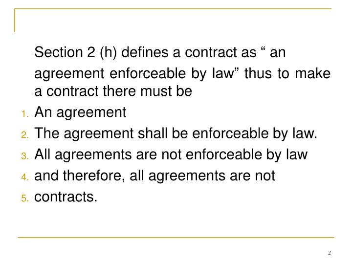 """Section 2 (h) defines a contract as """" an"""