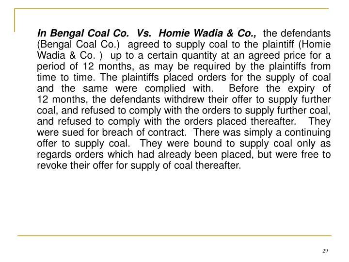 In Bengal Coal Co.  Vs.  Homie Wadia & Co.,