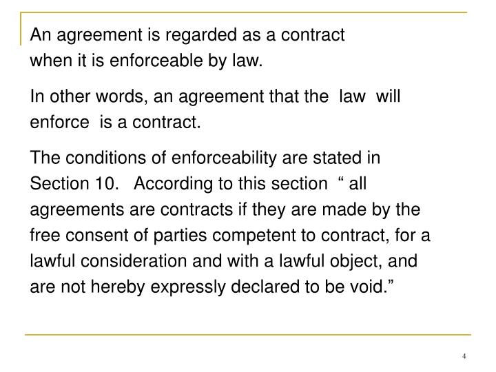 An agreement is regarded as a contract