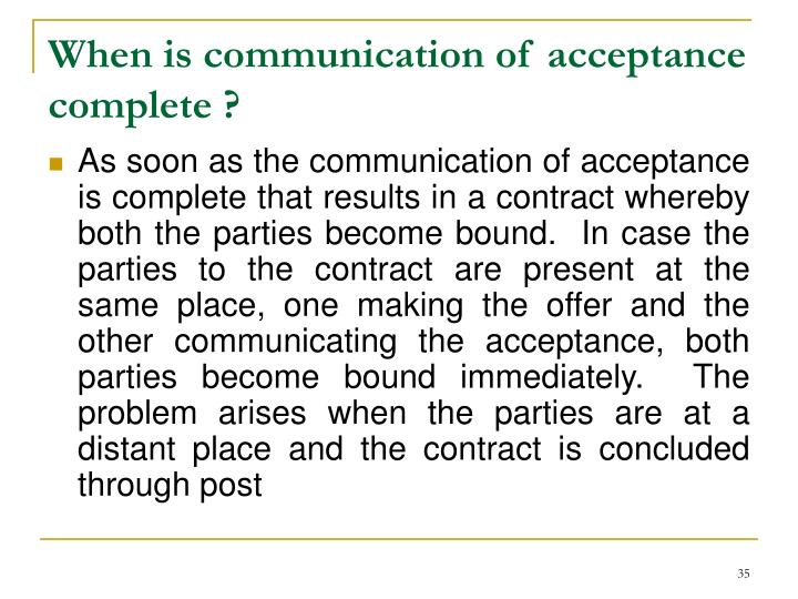 When is communication of acceptance complete ?