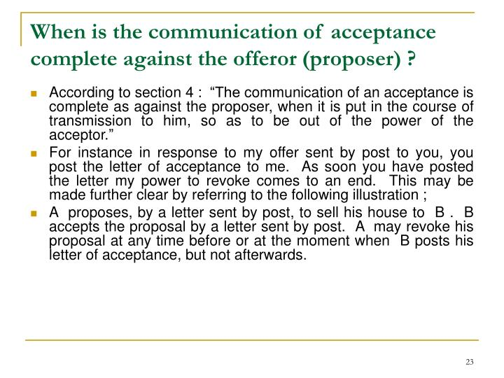 When is the communication of acceptance complete against the offeror (proposer) ?