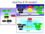 and the e r model