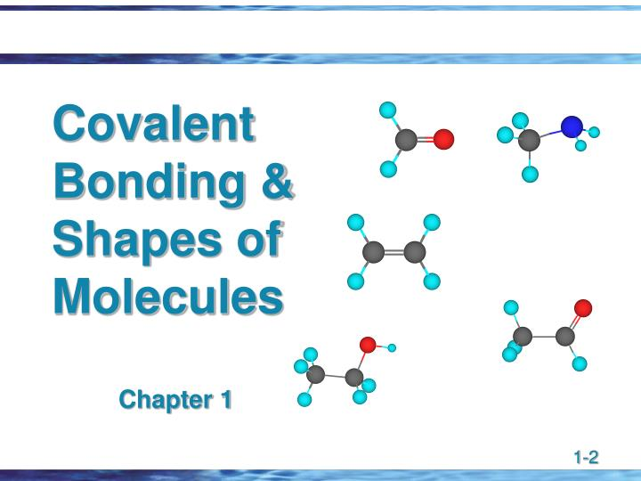 Covalent bonding shapes of molecules