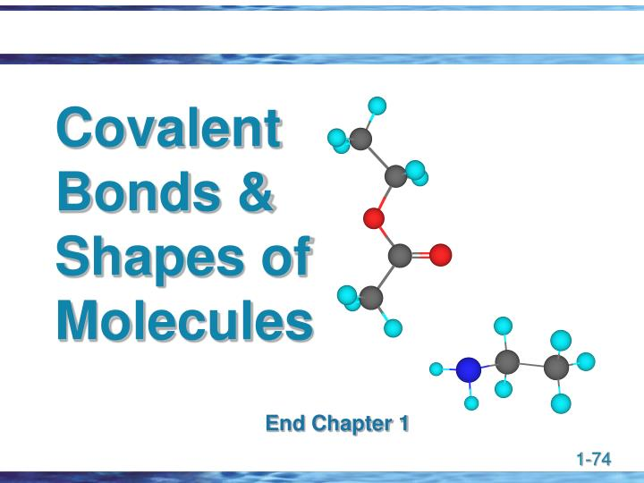 Covalent Bonds & Shapes of Molecules
