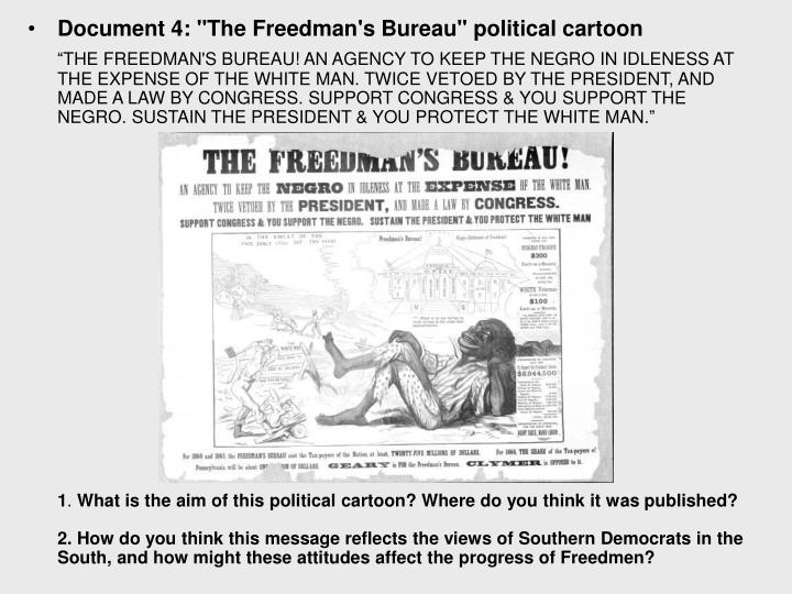 "Document 4: ""The Freedman's Bureau"" political cartoon"