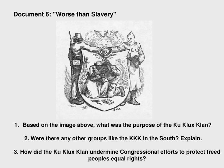 "Document 6: ""Worse than Slavery"""