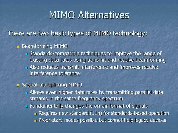 MIMO Alternatives