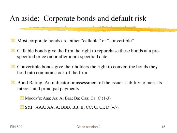 An aside:  Corporate bonds and default risk